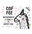 coffee time is my favourite hand drawn doodles vector image
