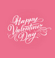 happy valentine day lettering for vector image