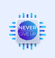 never give up modern poster vector image