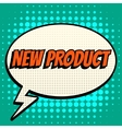 New product comic book bubble text retro style vector image vector image