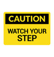 watch your step caution sign fall slip safety vector image vector image