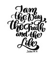 hand lettering i am the way truth and life john vector image