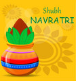 happy navratri greeting card pot with coconut on vector image vector image