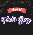 april fools day ribbon black background ima vector image vector image