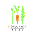 vegan menu logo badge with carrot for vegetarian vector image vector image