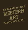 western art typeface retro font isolated english vector image
