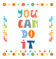 You can do it text with colorful design elements vector image vector image