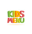 kids menu funny 3d sign vector image vector image