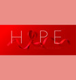 world aids day concept hope aids awareness vector image