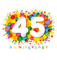 45 years anniversary paper colorful logo vector image vector image