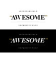 elegant awesome alphabet letters font set classic vector image vector image
