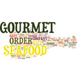 gourmet seafood is a great gift text background vector image vector image