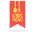 kids menu red label template vector image vector image