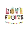 love fruits text with cute hand drawn summer fruit vector image vector image