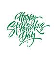 green handwriting lettering happy saint patricks vector image