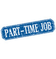 part-time job blue square vintage grunge isolated vector image vector image