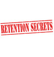 retention secrets grunge rubber stamp vector image