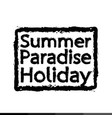 summer paradise holiday typography design vector image
