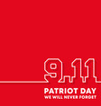 911 patriot day - we will never forget background vector image vector image