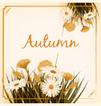 beautiful autumn flowers leaves bouquet yellow vector image vector image