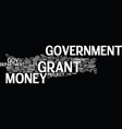 government grant money text background word cloud vector image vector image