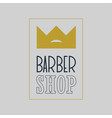 king crown barber shop vintage label badge or e vector image vector image
