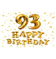 happy birthday 93th celebration gold balloons and vector image vector image