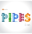 pipes text vector image vector image