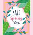 spring sale seasonal shopping offer foliage vector image