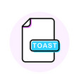 toast file format extension color line icon vector image vector image