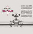 gas pipes valve connection flayer vector image