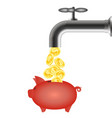 from the tap coins fall into the piggy bank vector image