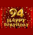 happy birthday 94th celebration gold balloons and vector image vector image