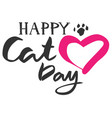 happy cat day text heart shape and cat footprint vector image