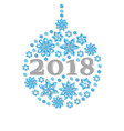 happy new year 2018 snowflake christmas ball vector image