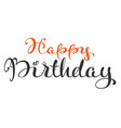happy birthday hand written ornate calligraphy vector image