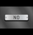 no metal button plate on metal perforated vector image vector image
