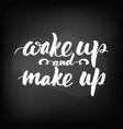 chalkboard blackboard lettering wake up vector image vector image