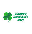 happy saint patricks day card with shamrock vector image