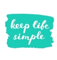 Keep life simple Brush lettering vector image
