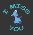 Sad donkey waving hand with I Miss You text vector image