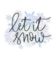 let it snow hand written inscription vector image vector image