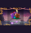 christmas is coming banner with presents postcard vector image vector image