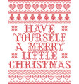 have yourself a merry little christmas pattern vector image vector image
