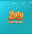 2019 happy new year design background or greeting vector image vector image