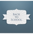 Back to School paper Tag with realistic Ribbon vector image vector image