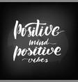 Chalkboard blackboard lettering positive mind