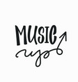 music up quote lettering typography vector image vector image
