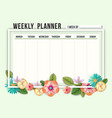 weekly schedule planner template with flowers vector image vector image