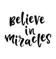 believe in miracles vector image vector image